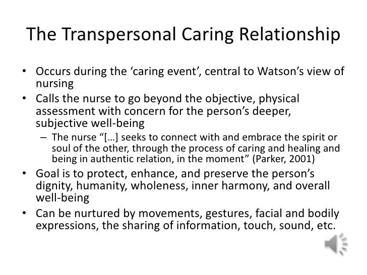 jean watsons theory of transpersonal caring essay Jean watson's theory of human caring heidijo elyea olivet nazarene university  theoretical and professional foundations of nursing msn sp2013.