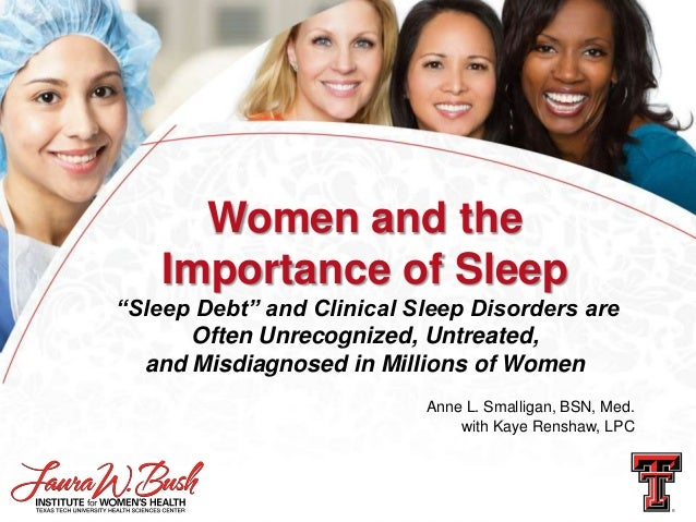 "Women and the Importance of Sleep ""Sleep Debt"" and Clinical Sleep Disorders are Often Unrecognized, Untreated, and Misdiag..."