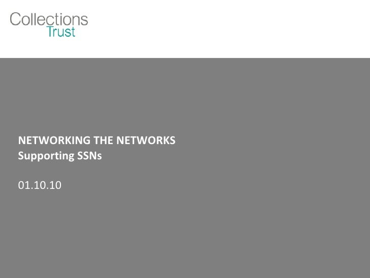 NETWORKING THE NETWORKS Supporting SSNs 01.10.10