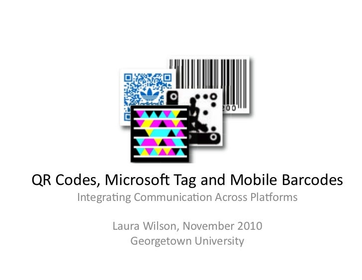 QR	  Codes,	  Microso.	  Tag	  and	  Mobile	  Barcodes	  	           Integra8ng	  Communica8on	  Across	  Pla=orms	       ...