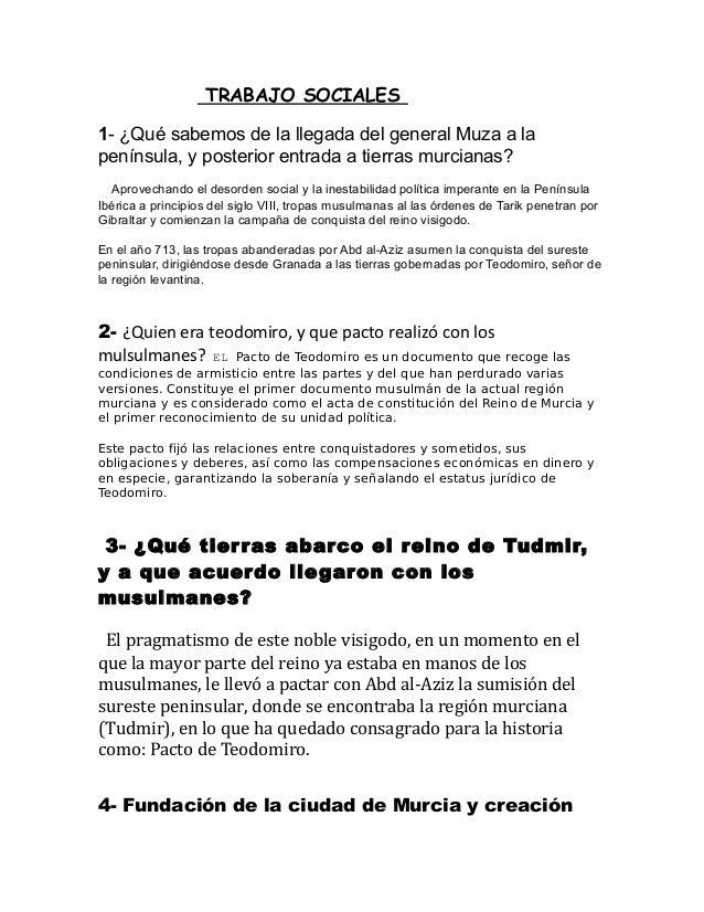 TRABAJO SOCIALES1- ¿Qué sabemos de la llegada del general Muza a lapenínsula, y posterior entrada a tierras murcianas?  Ap...
