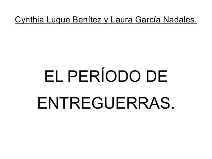 Cynthia Luque Benítez y Laura García Nadales.       EL PERÍODO DE     ENTREGUERRAS.