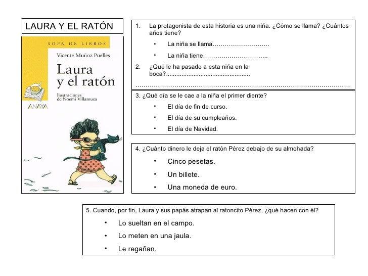 LAURA Y EL RATÓN <ul><li>La protagonista de esta historia es una niña. ¿Cómo se llama? ¿Cuántos años tiene? </li></ul><ul>...