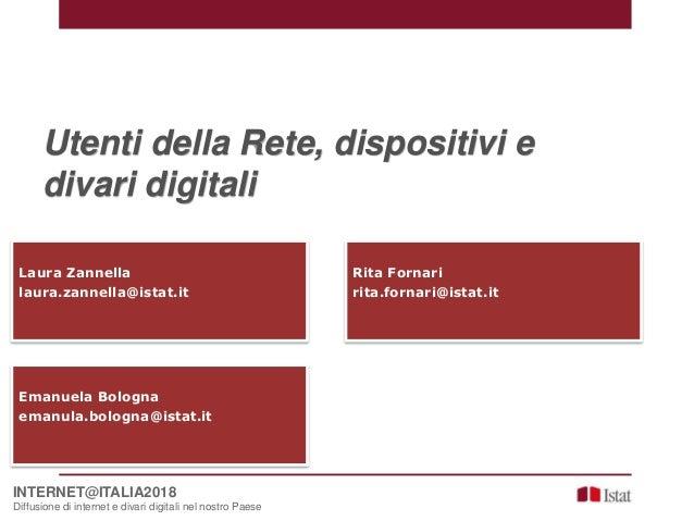 INTERNET@ITALIA2018 Diffusione di internet e divari digitali nel nostro Paese Utenti della Rete, dispositivi e divari digi...