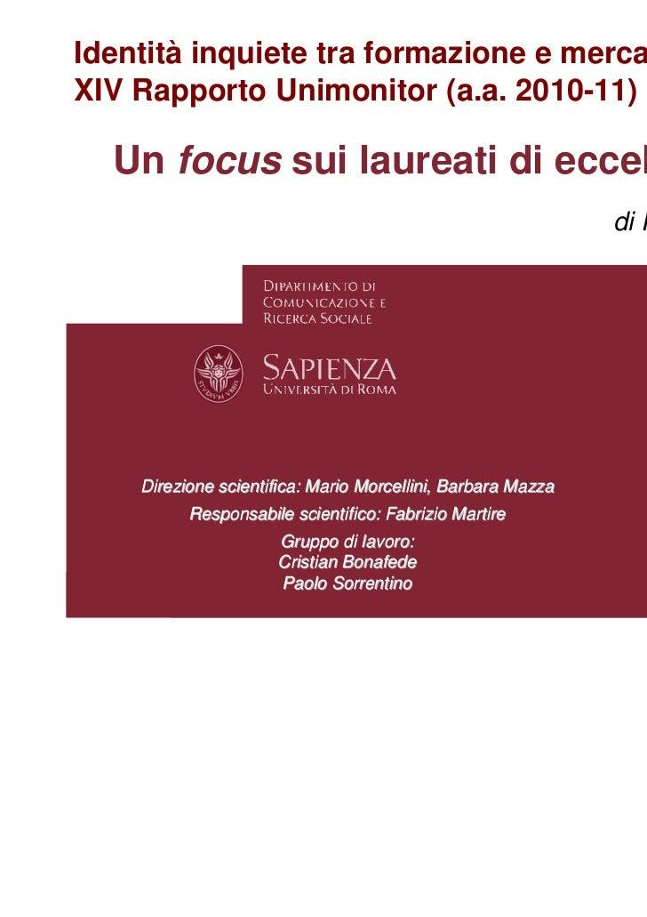 Identità inquiete tra formazione e mercato.XIV Rapporto Unimonitor (a.a. 2010-11)  Un focus sui laureati di eccellenza    ...