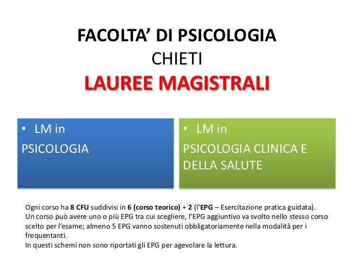 FACOLTA' DI PSICOLOGIA                        CHIETI                  LAUREE MAGISTRALI• LM in                            ...