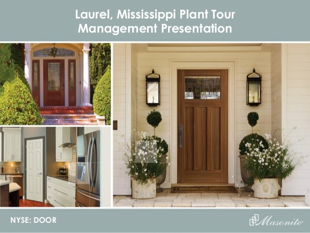 NYSE DOOR Laurel Mississippi Plant Tour Management Presentation ... & Laurel presentation final