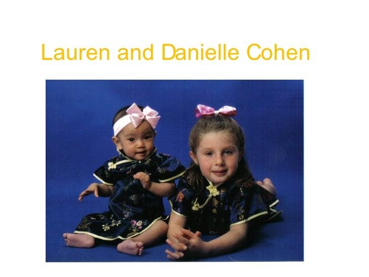 Lauren and Danielle Cohen