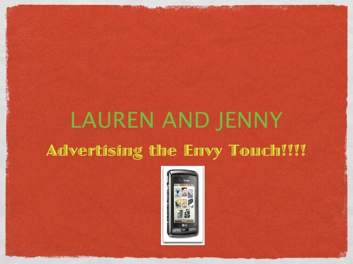 LAUREN AND JENNY Advertising the Envy Touch!!!!