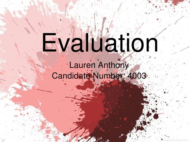 Evaluation Lauren Anthony Candidate Number: 4003