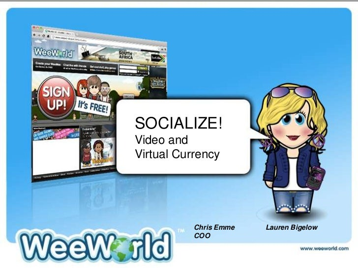 SOCIALIZE!<br />Video and <br />Virtual Currency<br />March 3, 2011<br />Chris Emme                Lauren Bigelow       <b...
