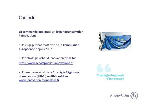 Laurence Minne - Région Rhône-Aples -  Achat public innovant pour stimuler les acteurs de l'IT Slide 2