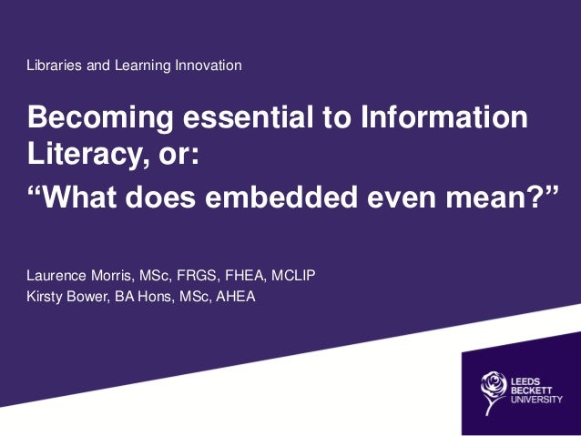 "Libraries and Learning Innovation Becoming essential to Information Literacy, or: ""What does embedded even mean?"" Laurence..."