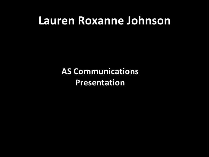Lauren Roxanne Johnson AS Communications Presentation