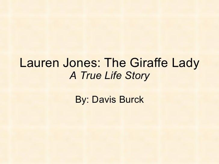 Lauren Jones: The Giraffe Lady A True Life Story By: Davis Burck