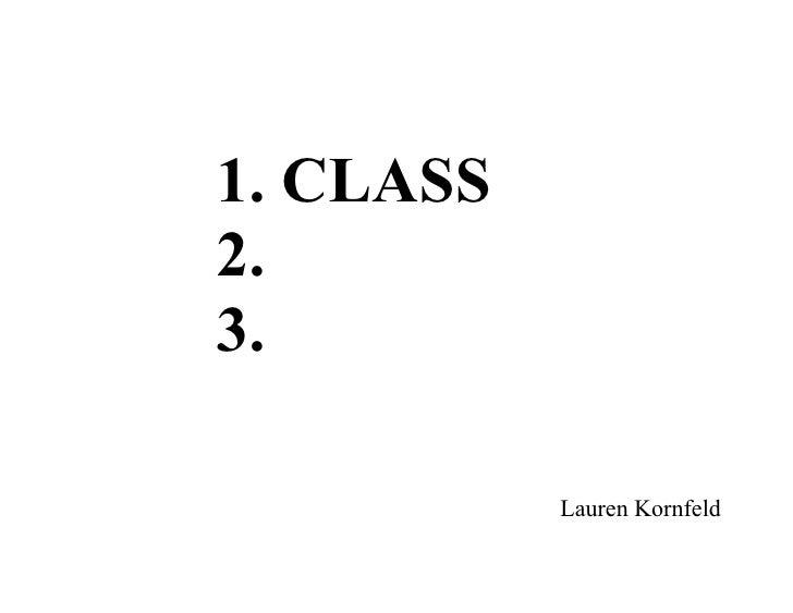 1. CLASS 2. 3.             Lauren Kornfeld