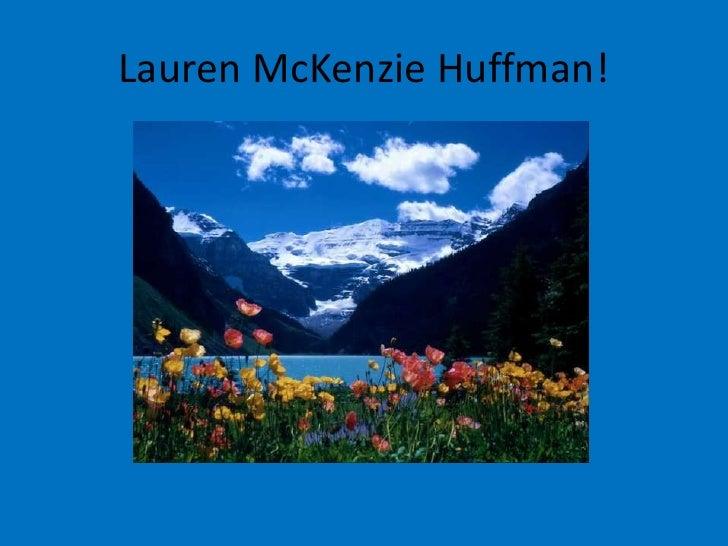 Lauren McKenzie Huffman!<br />