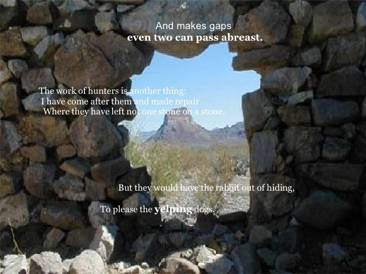 an analysis of mending wall Mending wall is one of the most popular poems of robert frost the poem was included in the north of boston, the second volume of poetry that was published in the year 1914.