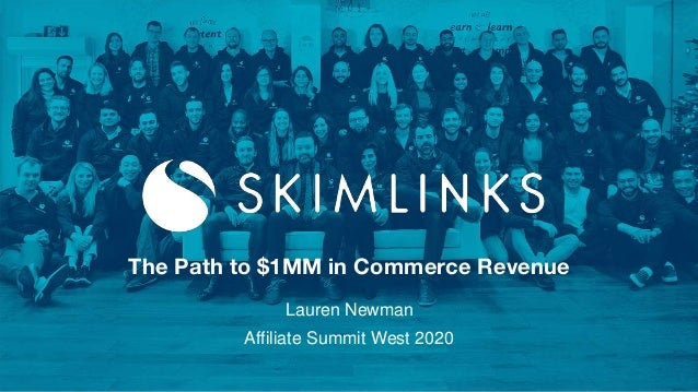 The Path to $1MM in Commerce Revenue Lauren Newman Affiliate Summit West 2020