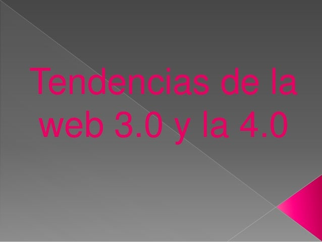 Tendencias de la web 3.0 y la 4.0