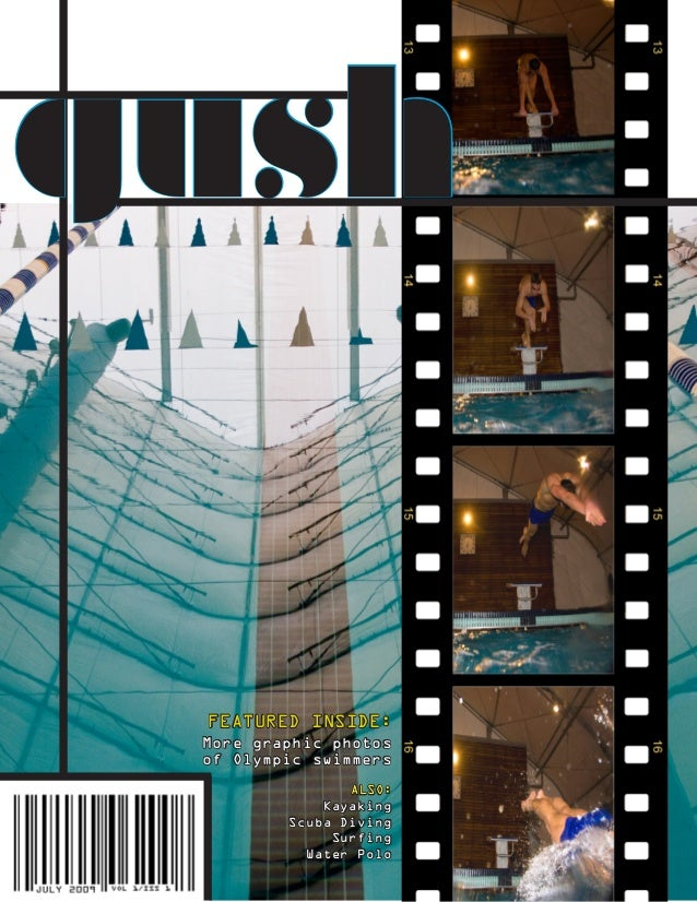 gush FEATURED INSIDE: More graphic photos of Olympic swimmers ALSO: Kayaking Scuba Diving Surfing Water Polo