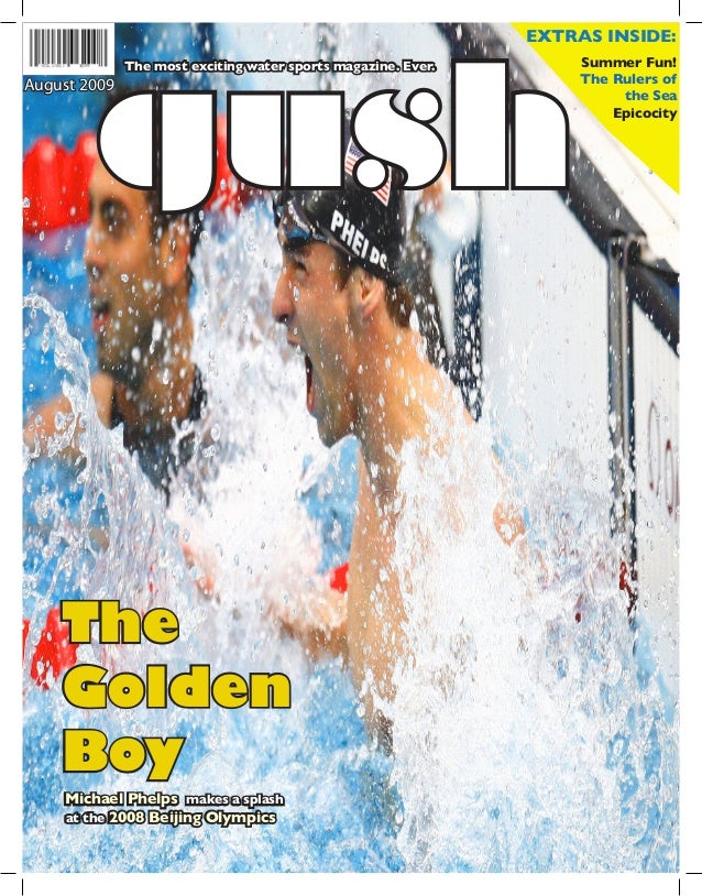 gush Summer Fun! The Rulers of the Sea Epicocity EXTRAS INSIDE: August 2009 Michael Phelps makes a splash at the 2008 Beij...