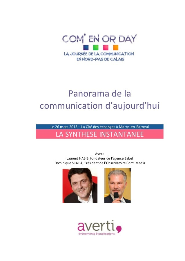"""!            !     Panorama!de!la!communication!d'aujourd'hui!     Le!26!mars!2013!–!La!Cité!des!échanges!à!Marcq""""en""""Baroe..."""