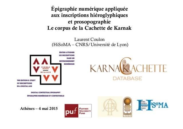 Épigraphie numérique appliquée aux inscriptions hiéroglyphiques et prosopographie Le corpus de la Cachette de Karnak Laure...