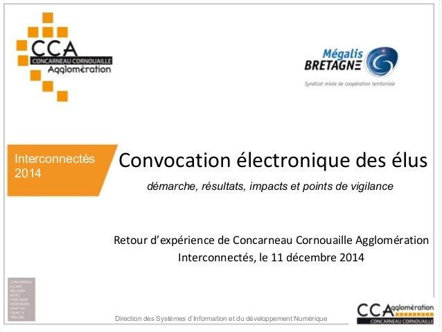 Interconnectés 2014 Retour d'expérience de Concarneau Cornouaille Agglomération Interconnectés, le 11 décembre 2014 Convoc...