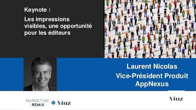 Keynote : Les impressions visibles, une opportunité pour les éditeurs Les Nouvelles Frontières du Marketing Digital Paris,...