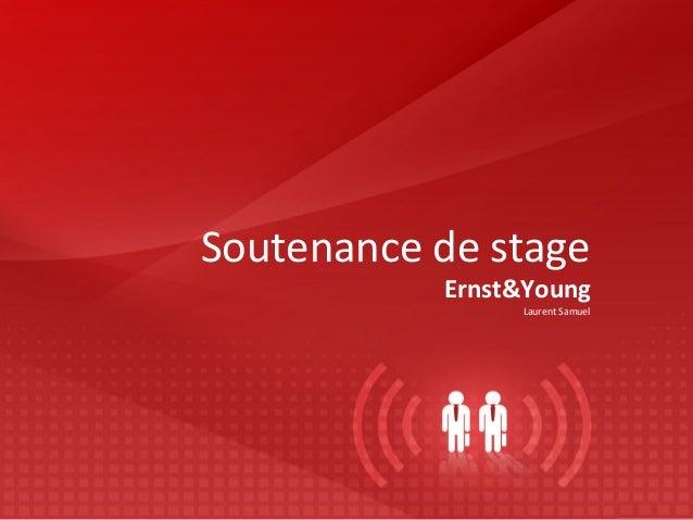 Soutenance de stage  Ernst&Young  Laurent Samuel