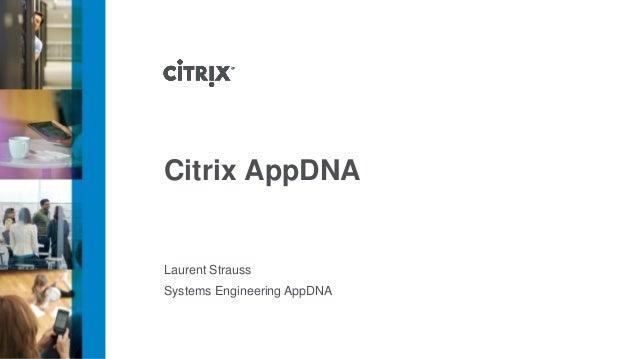 Citrix AppDNALaurent StraussSystems Engineering AppDNA