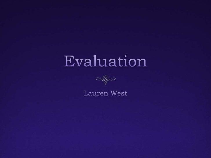 Evaluation<br />Lauren West<br />
