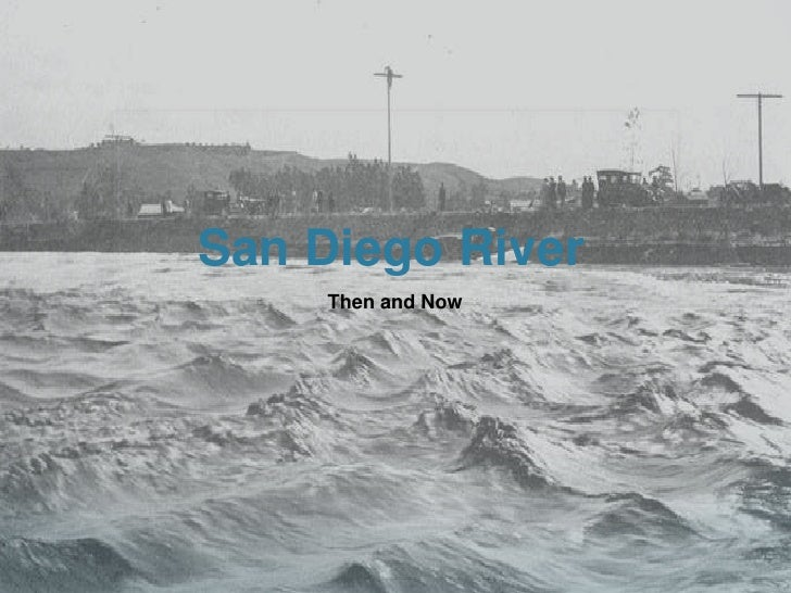 San Diego River     Then and Now
