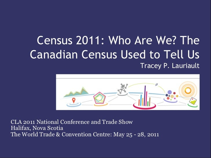 Census 2011: Who Are We? The       Canadian Census Used to Tell Us                                               Tracey P....