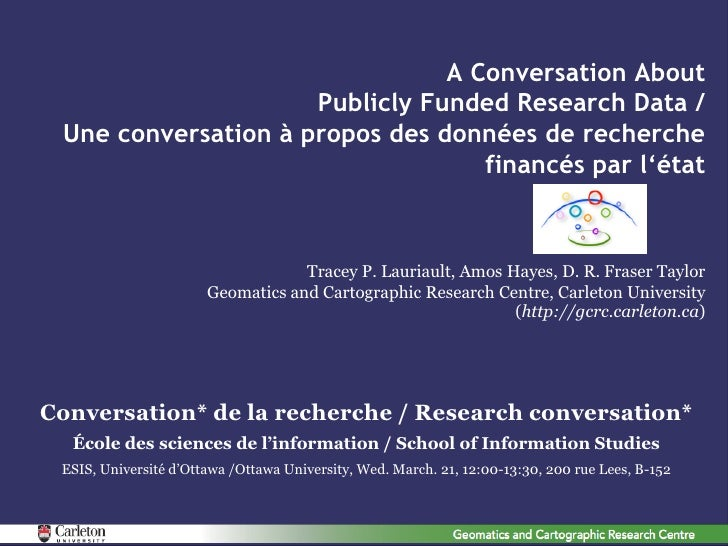 A Conversation About                     Publicly Funded Research Data / Une conversation à propos des données de recherch...