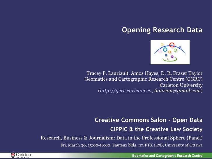 Opening Research Data                     Tracey P. Lauriault, Amos Hayes, D. R. Fraser Taylor                    Geomatic...