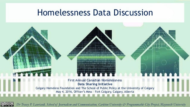 Homelessness Data Discussion First Annual Canadian Homelessness Data Sharing Initiative Calgary Homeless Foundation and Th...