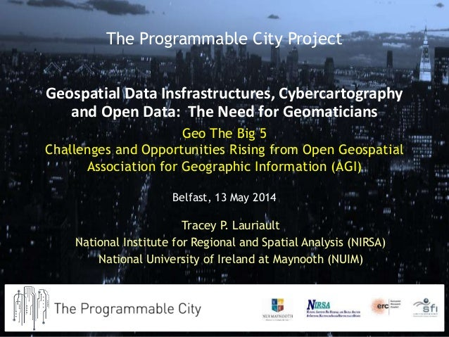 Geo The Big 5 Challenges and Opportunities Rising from Open Geospatial Association for Geographic Information (AGI) Belfas...