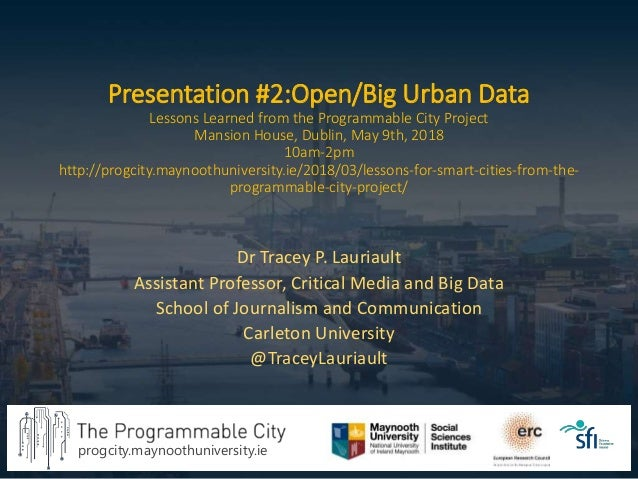 progcity.maynoothuniversity.ie Presentation #2:Open/Big Urban Data Lessons Learned from the Programmable City Project Mans...