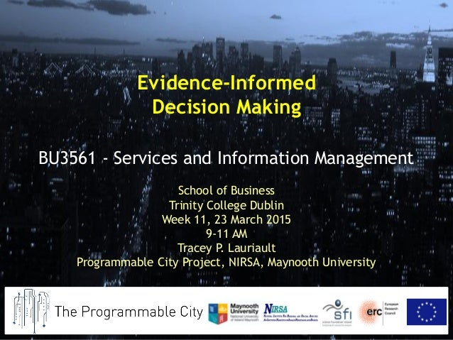 School of Business Trinity College Dublin Week 11, 23 March 2015 9-11 AM Tracey P. Lauriault Programmable City Project, NI...