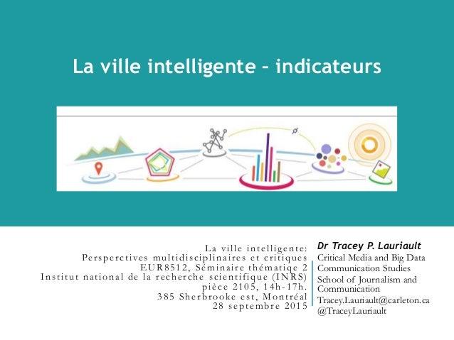 La ville intelligente: Persperctives multidisciplinaires et critiques EUR8512, Séminaire thématiqe 2 Institut national de ...