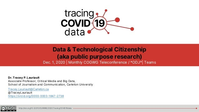 http://doi.org/10.22215/CURRRG/2020.TracingCOVID19data Data & Technological Citizenship (aka public purpose research) Dec....