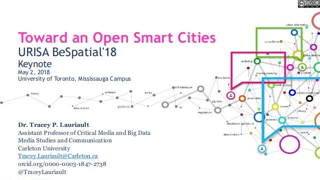 Toward an Open Smart Cities URISA BeSpatial'18 Keynote May 2, 2018 University of Toronto, Mississauga Campus Dr. Tracey P....