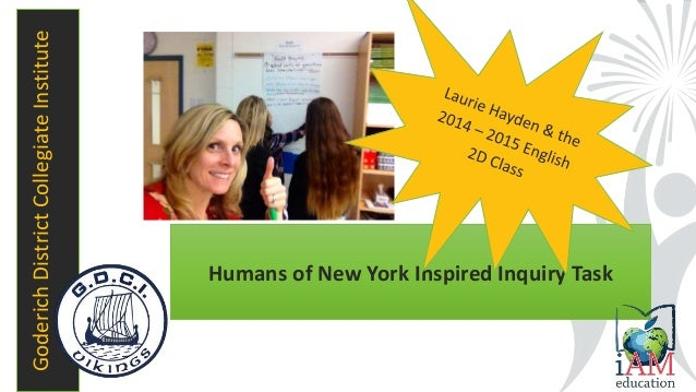 [image] GoderichDistrictCollegiateInstitute Humans of New York Inspired Inquiry Task