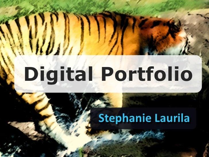 Digital Portfolio       Stephanie Laurila