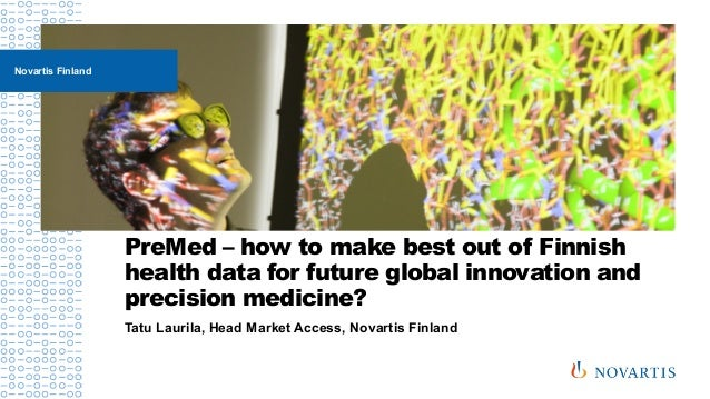 PreMed – how to make best out of Finnish health data for future global innovation and precision medicine? Tatu Laurila, He...