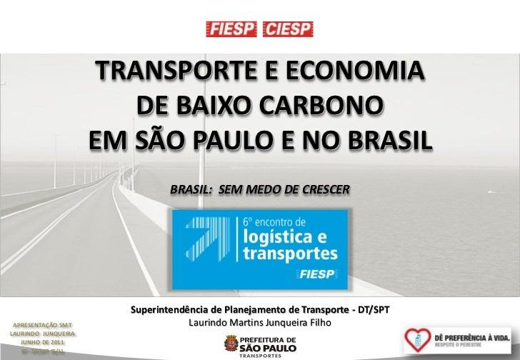TRANSPORTE E ECONOMIA                           DE BAIXO CARBONO                       EM SÃO PAULO E NO BRASIL           ...