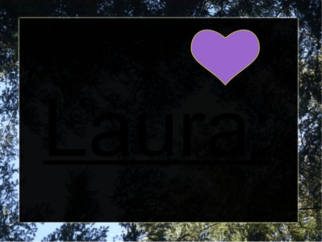 Laura: