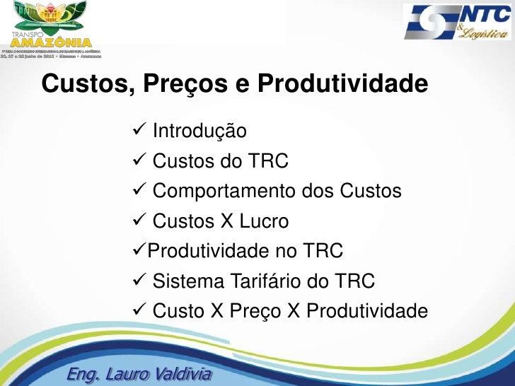 Custos, Preços e Produtividade          Introdução          Custos do TRC          Comportamento dos Custos          C...